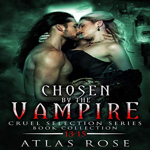 Chosen by the Vampire: Book Collection 13-15 cover art