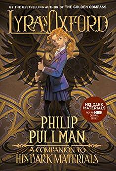 His Dark Materials: Lyra's Oxford by [Philip Pullman, John Lawrence]