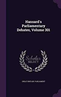 Hansard's Parliamentary Debates, Volume 301