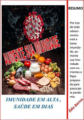 AUMENTE A SUA IMUNIDADE: IMUNIDADE EM ALTA, SAÚDE EM DIAS (Portuguese Edition)