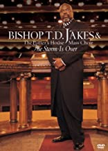 The Bishop T.D. Jakes and the Potter's House Mass Choir: The Storm Is Over
