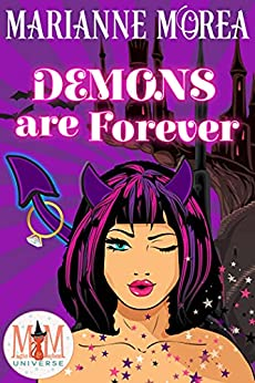 Demons Are Forever: Magic and Mayhem Universe by [Marianne Morea]