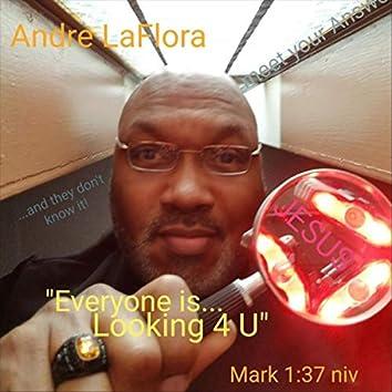 Everyone Is Looking 4 U (Mark 1:37 NIV)