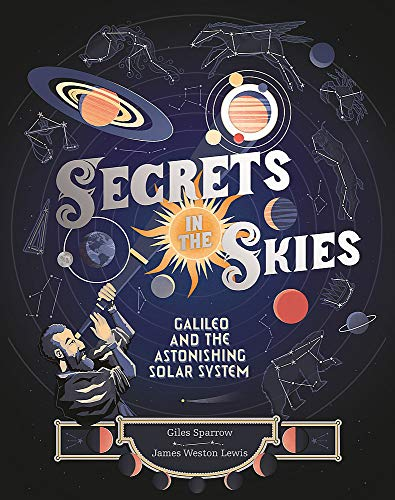 Secrets in the Skies: Galileo and the Astonishing Solar System