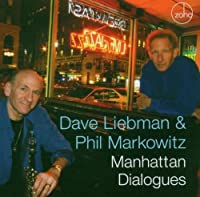 Manhattan Dialogues by Dave Liebman and Phil Markowitz