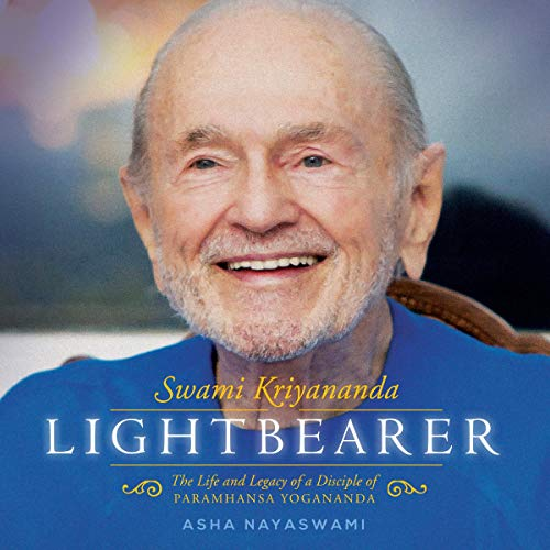 Swami Kriyananda: Lightbearer Audiobook By Asha Nayaswami cover art