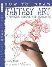 How to Draw Fantasy Art Warriors Heroes and Monsters by Mark Bergin (1-Jul-2009) Paperback