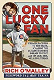 One Lucky Fan: From Bleachers to Box Seats, Chasing the Ultimate Sports Dream to Visit All 123 MLB, NBA, NFL &...