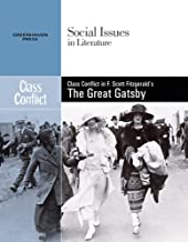 Class Conflict: Class Conflict in F. Scott Fitzgerald's the Great Gatsby (Social Issues in Literature)