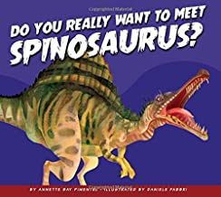 Do You Really Want to Meet Spinosaurus? (Do You Really Want to Meet a Dinosaur?)