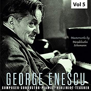 George Enescu: Composer, Conductor, Pianist, Violinist & Teacher, Vol. 5 (Live)