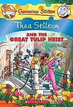 Thea Stilton and the Great Tulip Heist (Thea Stilton #18): A Geronimo Stilton Adventure