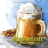 bière brassée - Un carnet pour vos propres recettes: Vos meilleures recettes de bières en un coup d'œil