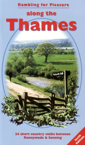 Rambling for Pleasure Along the Thames: 24 Short Country Walks Between Runnymede and Sonning (Rambling for Pleasure S.)