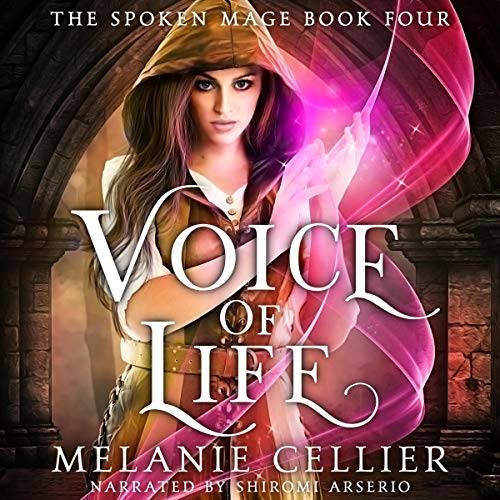 Voice of Life: The Spoken Mage, Book 4