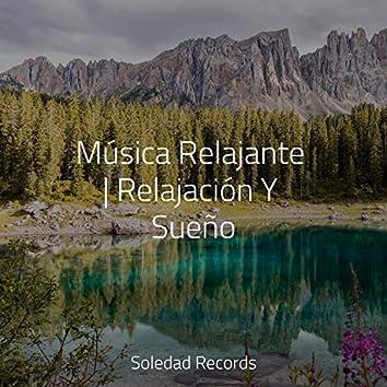 Música Relajante   Relajación Y Sueño