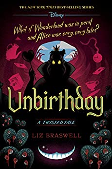 Unbirthday: A Twisted Tale (Twisted Tale, A) by [Liz Braswell]