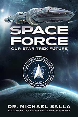Space Force: Our Star Trek Future (Secret Space Programs)