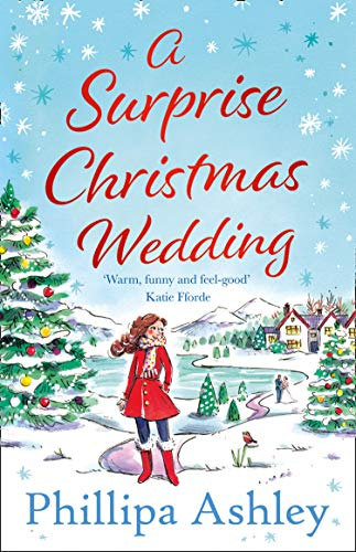 A Surprise Christmas Wedding: from the best selling author of A Perfect Cornish Christmas comes one of the most feel-good winter romance books of 2020 by [Phillipa Ashley]