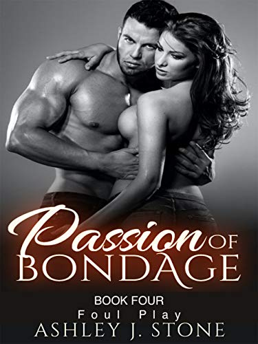 Passion of Bondage (Book 4): 'Foul Play' (English Edition)
