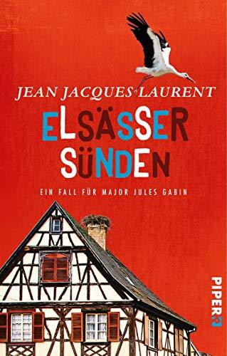 Elsässer Sünden: Ein Fall für Major Jules Gabin (Jules-Gabin-Reihe 2)