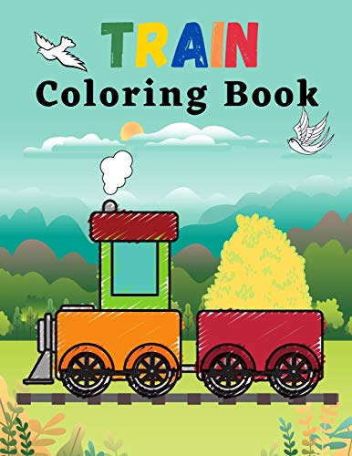 Train Coloring Book: A Fun Train Book For Kids Ages 3-8 | High Quality...