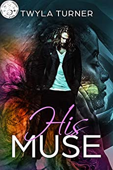 His Muse by [Twyla Turner]