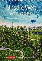 Unsere Welt von oben Kalender 2021: Wochenplaner, 53 Blatt mit Zitaten und Wochenchronik