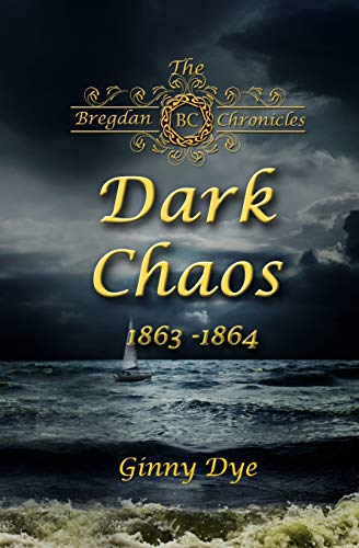 Compare Textbook Prices for Dark Chaos # 4 in the Bregdan Chronicles Historical Fiction Romance Series Volume 4  ISBN 9781544267876 by Dye, Ginny