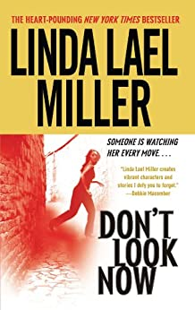 Don't Look Now: A Novel by [Linda Lael Miller]