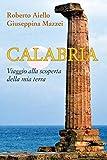 Calabria: Viaggio alla scoperta della mia terra