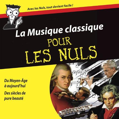 La Musique classique pour Les Nuls (Coffret 6 CD + Livre 100 pages)