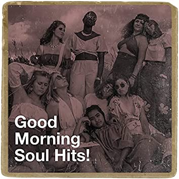 Good Morning Soul Hits!