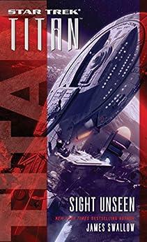 Sight Unseen (Star Trek: Titan Book 9) by [James Swallow]