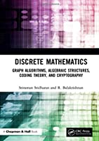 Discrete Mathematics: Graph Algorithms, Algebraic Structures, Coding Theory, and Cryptography Front Cover