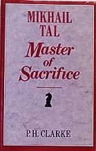 Mikhail Tal: Master of Sacrifice : Mikhail Tal's Best Games of Chess 1951-60 (Batsford Chess Books)