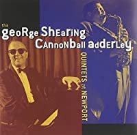 At Newport by George Shearing & Cannonball a (2002-11-12)