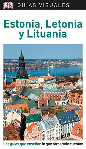 Guía Visual Estonia, Letonia y Lituania: Las guías que enseñan lo que otras solo cuentan (Guías visuales)