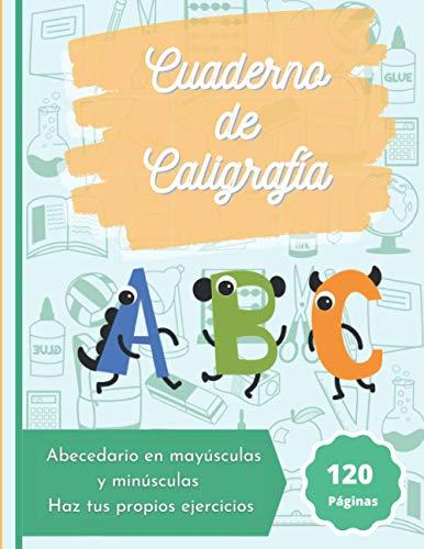 Cuaderno de caligrafía: Libro de práctica para niños. Aprende a escribir el abecedario, tanto mayúsculas como minúsculas. 120 páginas.
