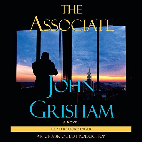 The Associate     A Novel              By:                                                                                                                                 John Grisham                               Narrated by:                                                                                                                                 Erik Singer                      Length: 10 hrs and 49 mins     2,523 ratings     Overall 3.9