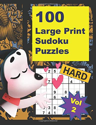 100 Large Print Hard Sudoku Puzzles Vol 2: Challenging and Fun Sudoku Puzzles with Solutions