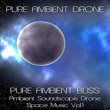 Ambient Bliss (Ambient Soundscape Drone Space Music, Vol. 1)