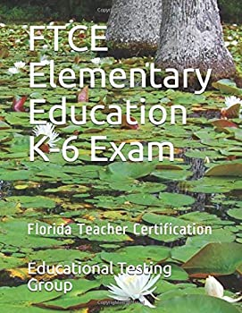 Paperback FTCE Elementary Education K-6 Exam: Florida Teacher Certification Book