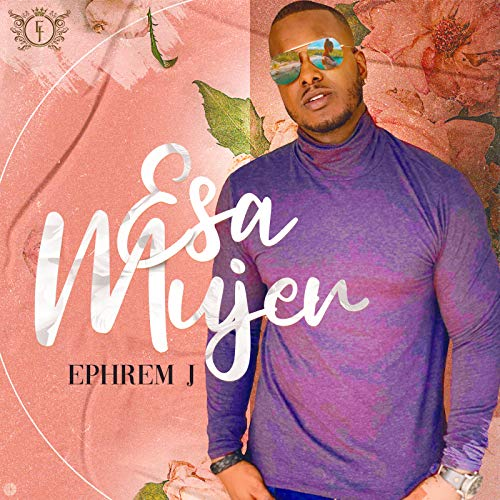 Esa Mujer - Ephrem J