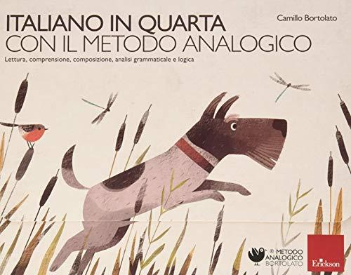 Italiano in quarta con il metodo analogico. Lettura, comprensione, composizione, analisi grammaticale e logica