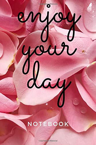 Enjoy your day: Nice notebook journal gift for loved ones .Blank lined notebook .120 pages .size 6'x9' .