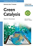 Green Catalysis: Biocatalysis (Handbook of Green Chemistry) (English Edition)