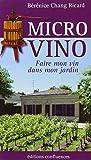 Micro Vino - Faire mon vin dans mon jardin