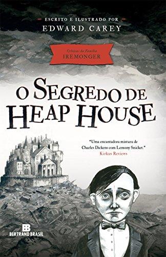 O segredo de Heap House (Crônicas da família Iremonger Livro 1)