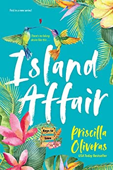 Island Affair: A Fun Summer Love Story (Keys to Love Book 1) by [Priscilla Oliveras]